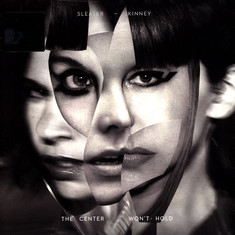 Sleater-Kinney - The Center Won't Hold Limited Deluxe Edition