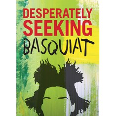 Ian Castello-Cortes - Desperately Seeking Basquiat