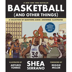 Shea Serrano - Basketball (And Other Things) Hardcover Edition